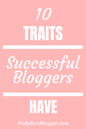 successful blogger traits