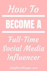 How To Become A Full-Time Social Media Influencer