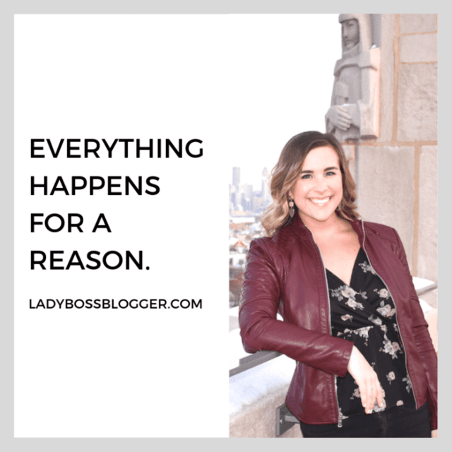 Everything happens for a reason advice on ladybossblogger