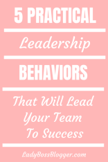 5 Practical Leadership Behaviors That Will Lead Your Team To Success