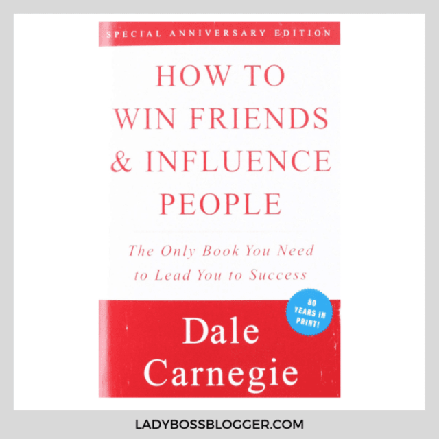how to win friends and influence people ladybossblogger