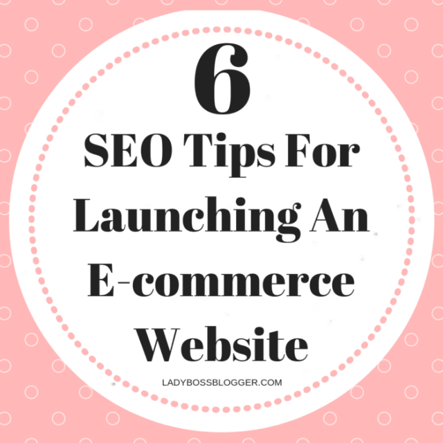 6 SEO Tips For Launching An E-commerce Site