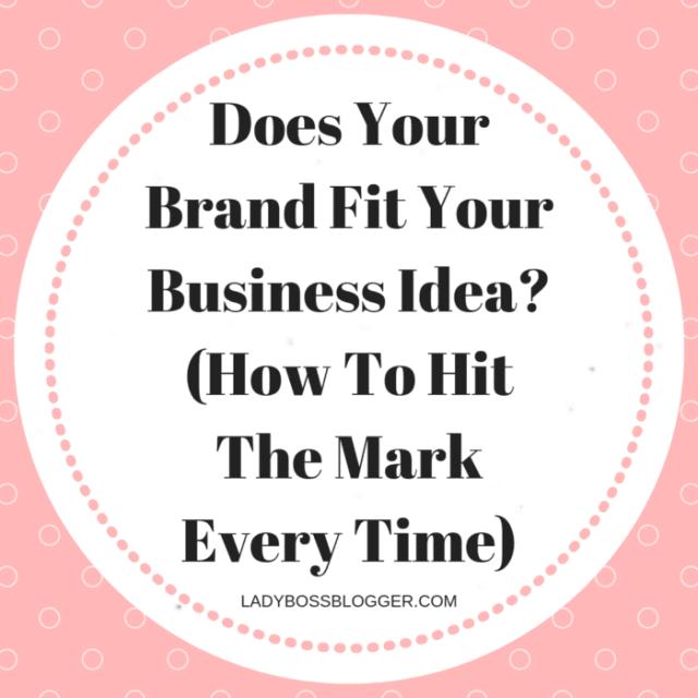 Business idea fit brand LadyBossBlogger.com