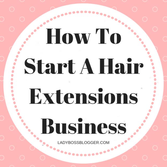 Start A Hair Extensions Business