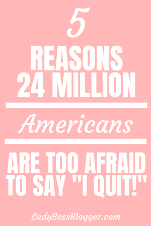 reasons not to quit ladybossblogger