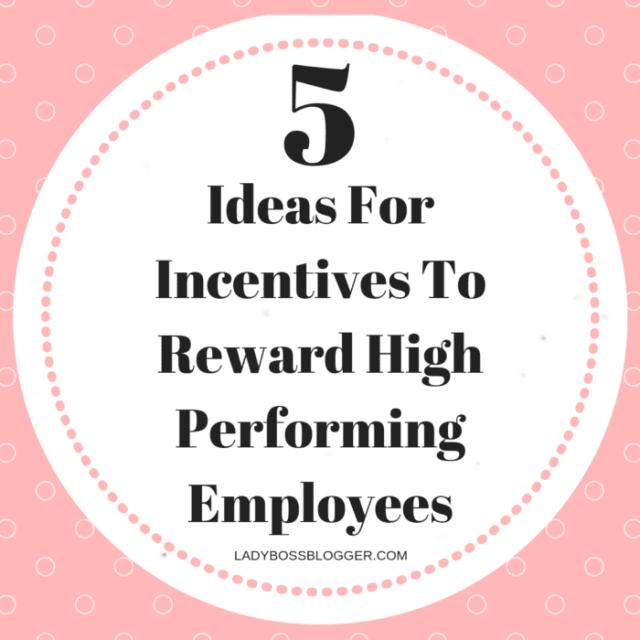 Reward High Performing Employees