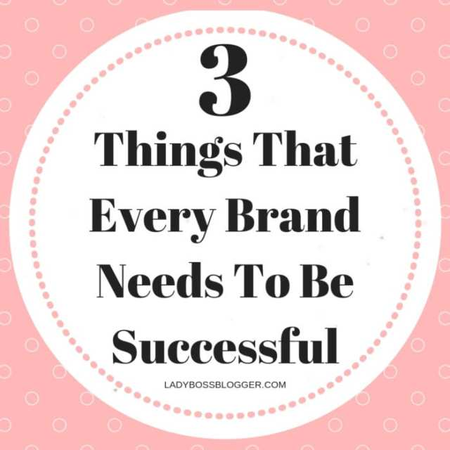 Brand Needs To Be Successful