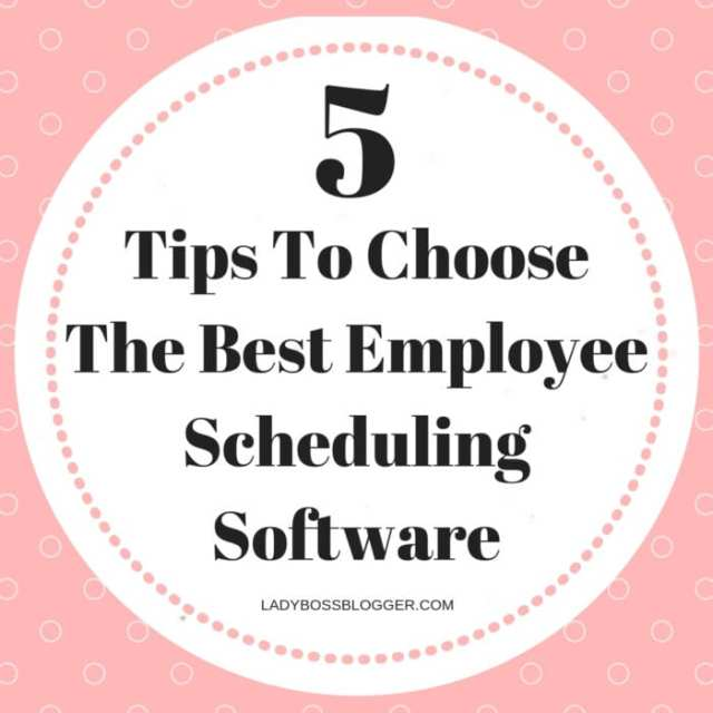 5 Tips To Choose The Best Employee Scheduling Software