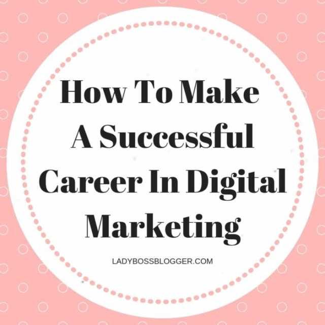 career in digital marketing ladybossblogger