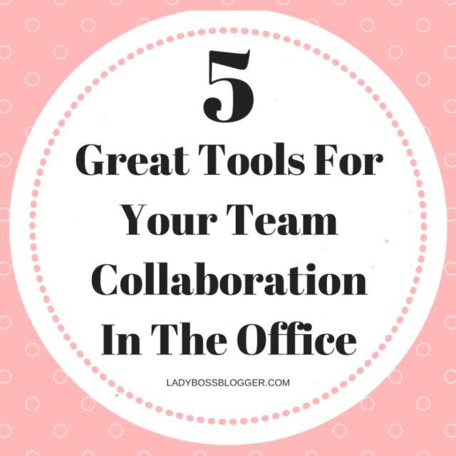 team collaboration tools ladybossblogger