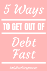 5 Ways To Get Out Of Debt Fast LadyBossBlogger.com