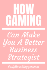 How Gaming Can Make You A Better Business Strategist