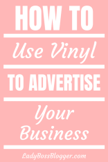 How To Use Vinyl For Advertising LadyBossBlogger.com (1)