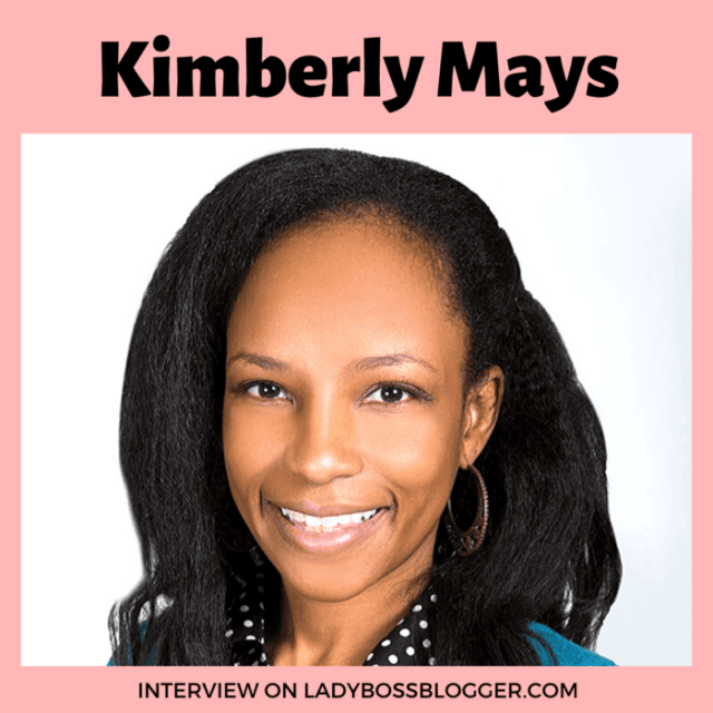 Kimberly Mays interview ladybossblsogger