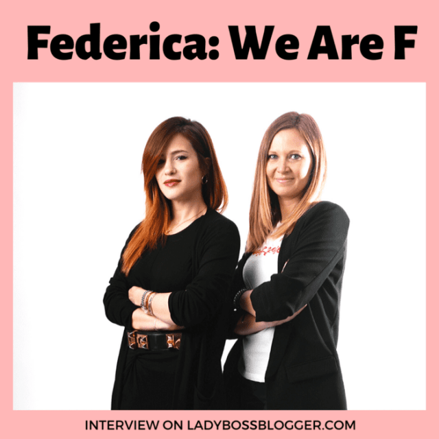 federica we are f ladybossblogger interview entrepreneur