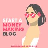 start a money making blog lady boss blogger elaine rau