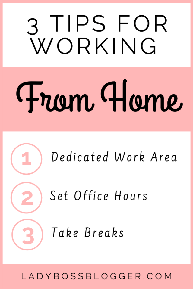 3 Tips For Working From Home LadyBossBlogger.com