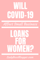 Will COVID-19 Affect Small Business Loans For Women LadyBossBlogger.com