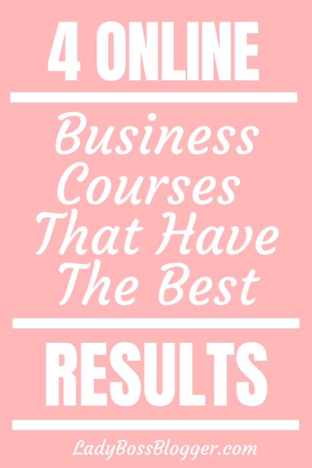 4 Online Business Courses That Have The Best Results ladybossblogger.com
