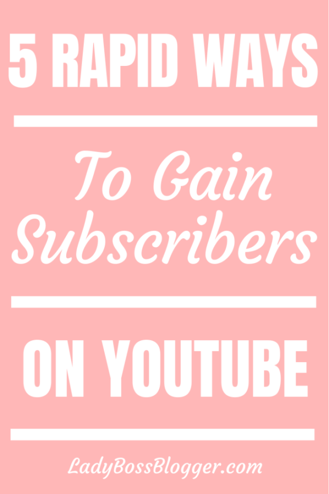 Gain Subscribers on youtube ladybossblogger.com