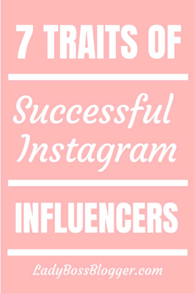 traits successful influencers ladybossblogger.com