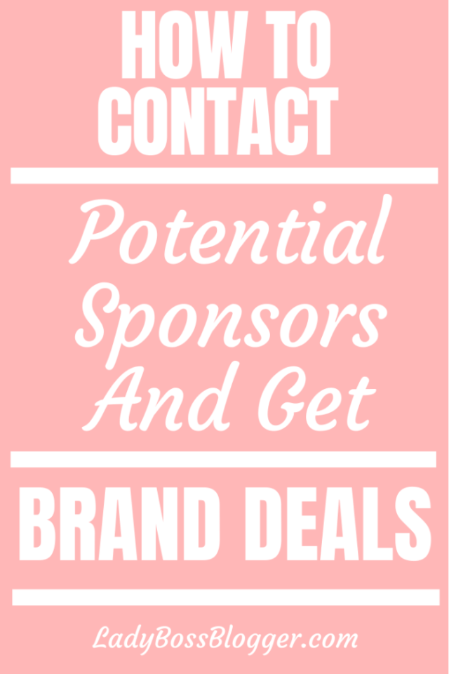 How to contact potential sponsors and get brand deals ladybossblogger.com