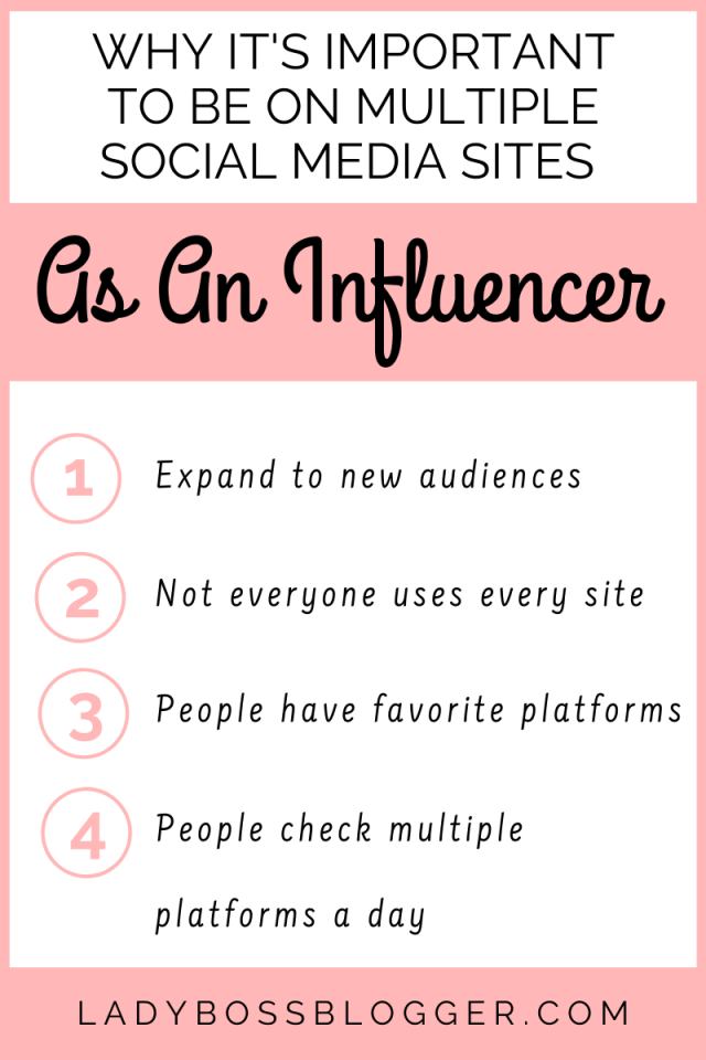 Why It's Important To Be On Multiple Social Media Sites As An Influencer ladybossblogger.com (1)