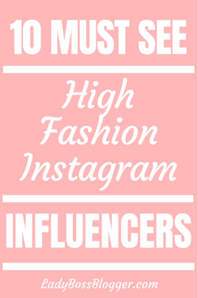 10 Must See High Fashion Instagram Influencers ladybossblogger.com