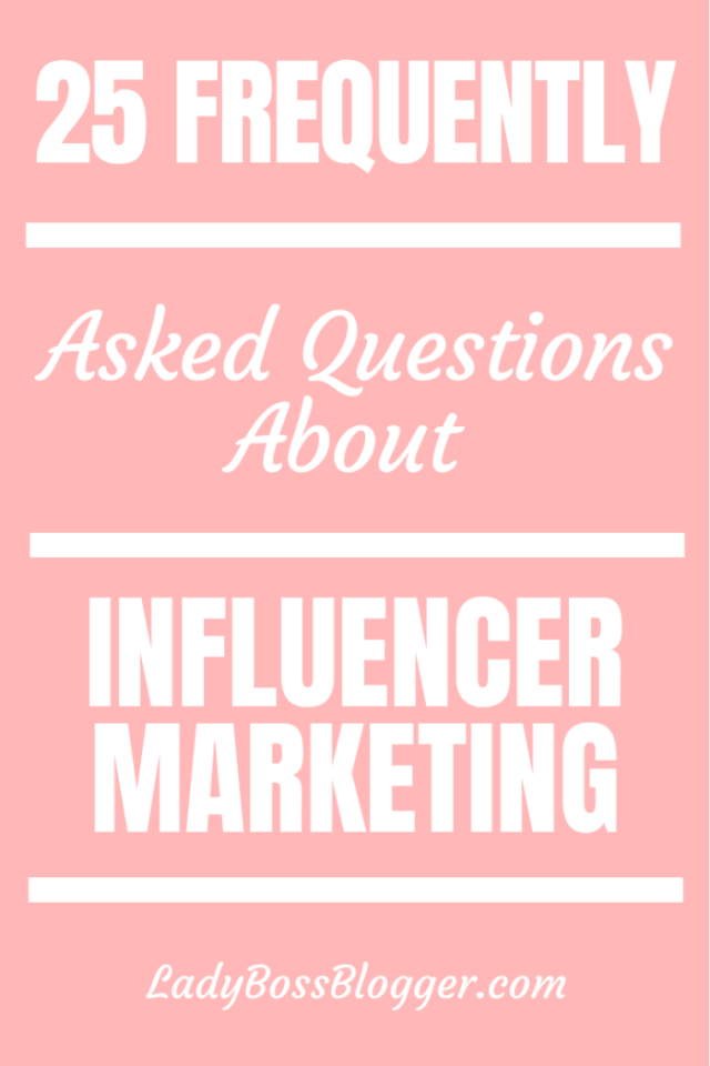 questions about influencer marketing ladybossblogger.com