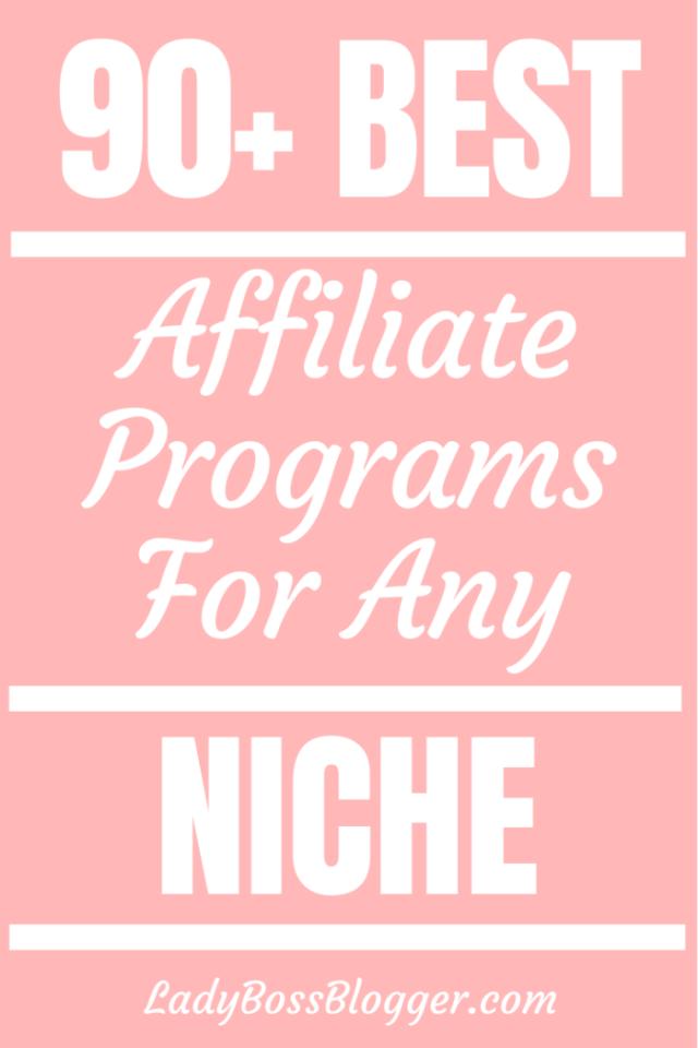 90+ Best Affiliate Programs For Any Niche ladybossblogger.com