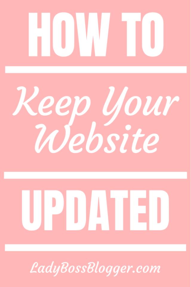 keep website updated Ladybossblogger.com