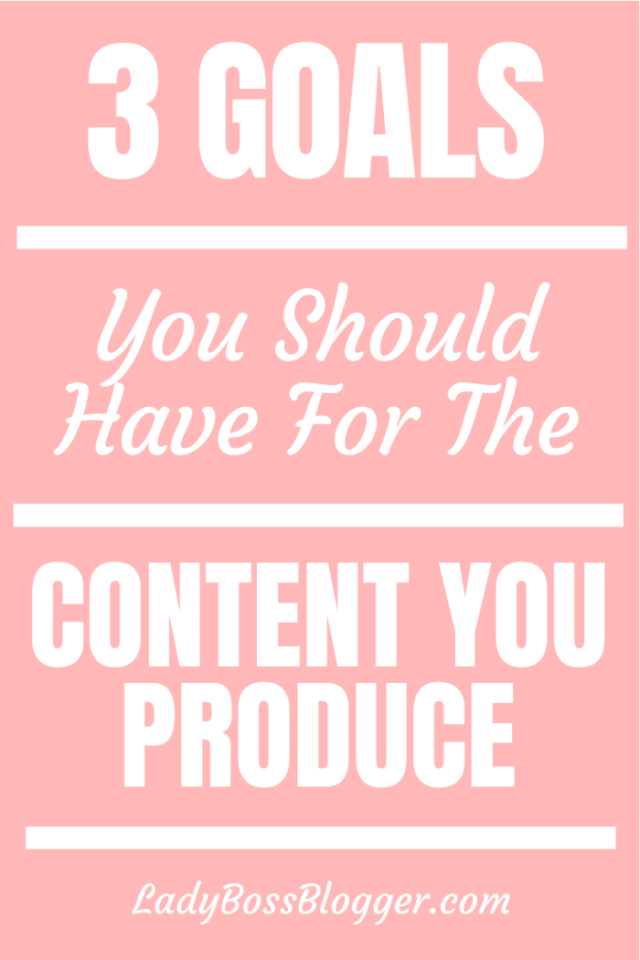 goals for content ladybossblogger.com