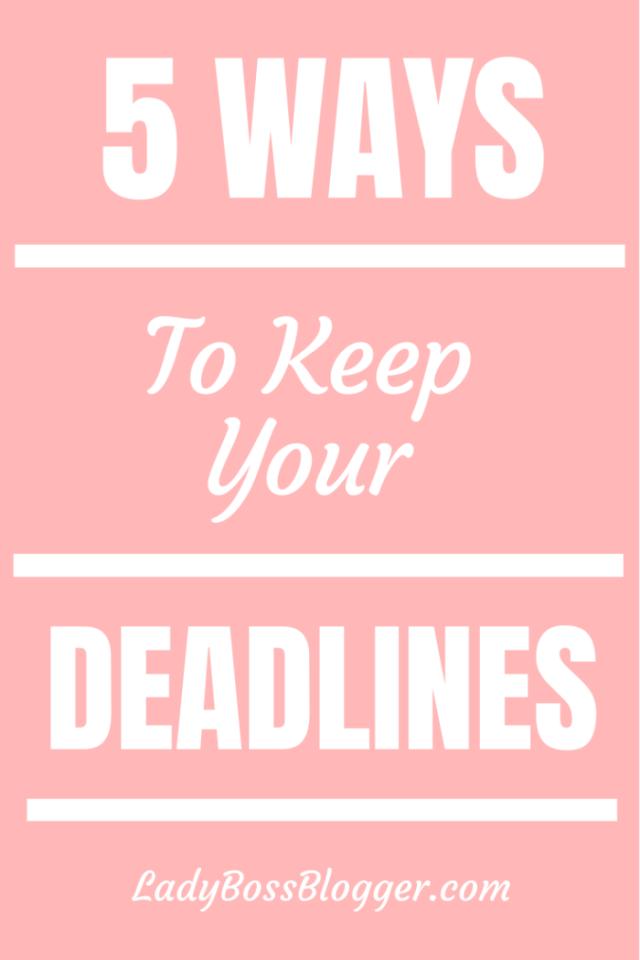 keep deadlines ladybossblogger.com