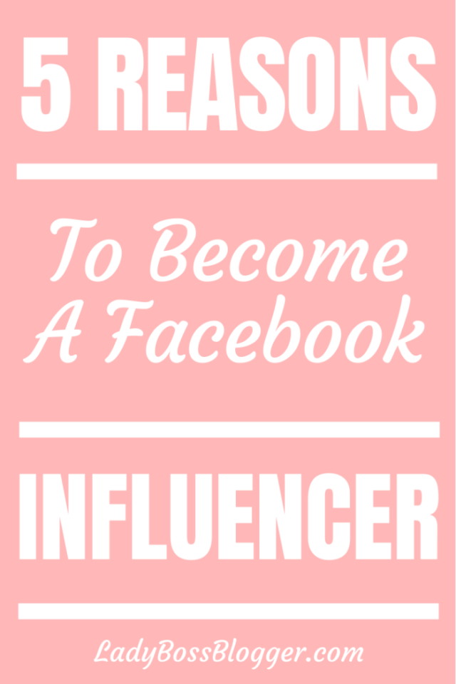 become facebook influencer ladybossblogger.com