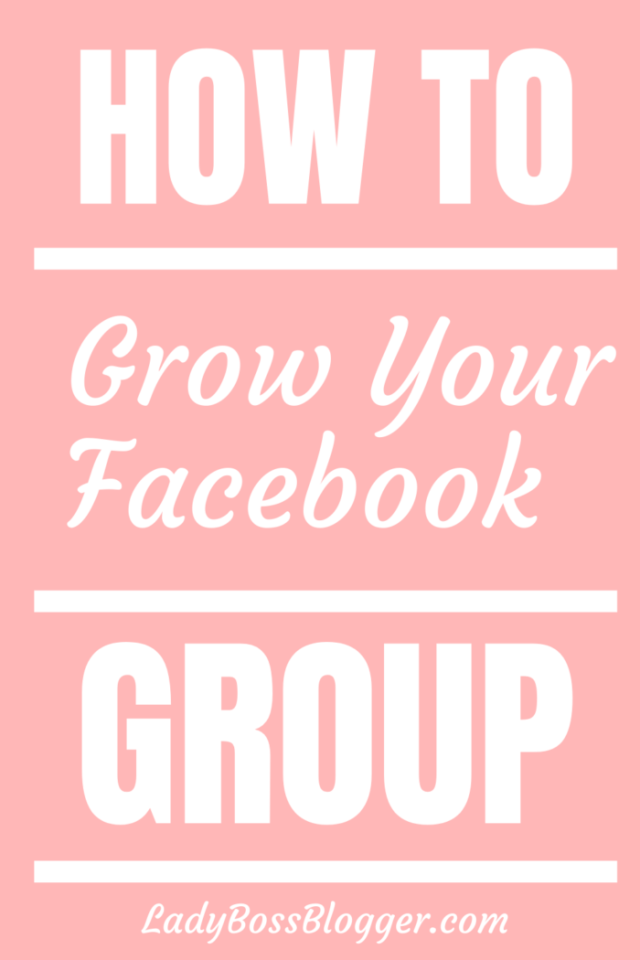 Grow Facebook group LadyBossBlogger.com