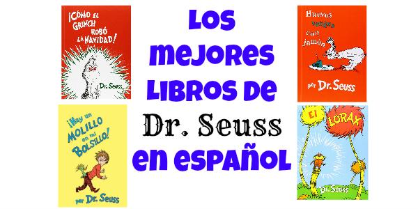 Libros de Dr. Seuss Que Encantarán a Tus Pequeños