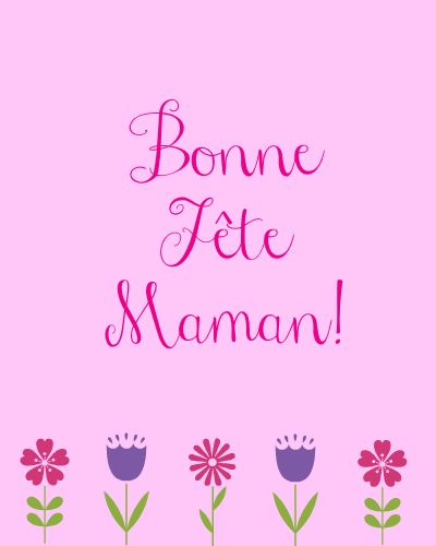 Celebrating Maman Free French Mothers Day Cards