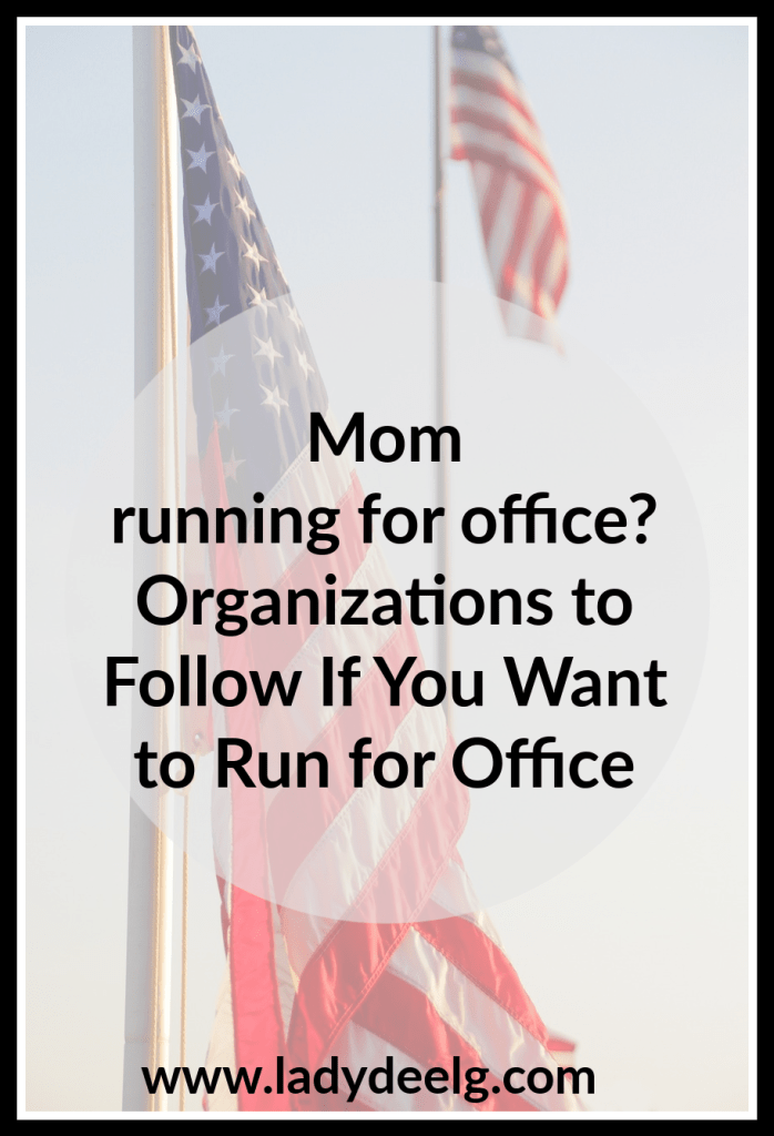 Mom Running for Office? Check out these Organizations to Help You