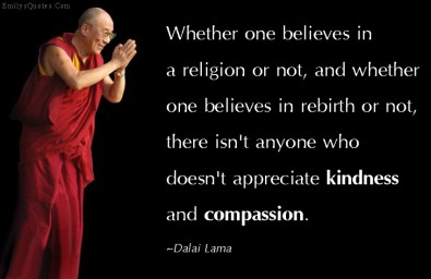 EmilysQuotes.Com-believes-religion-rebirth-appreciate-kindness-compassion-wisdom-amazing-great-inspirational-positive-Dalai-Lama