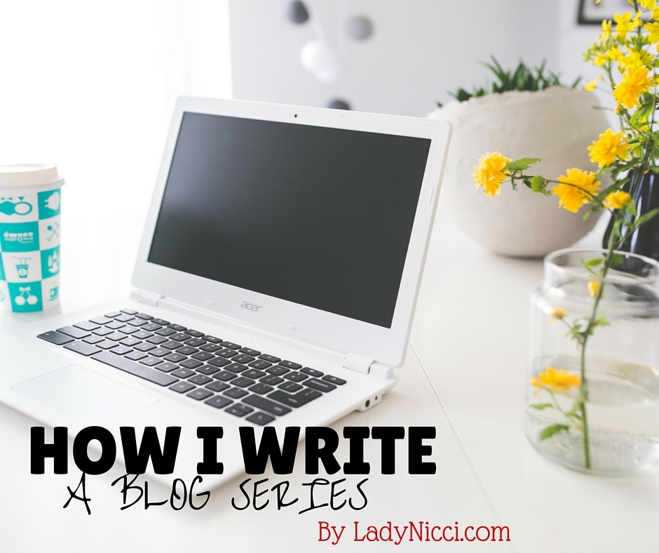 how i write a blog series