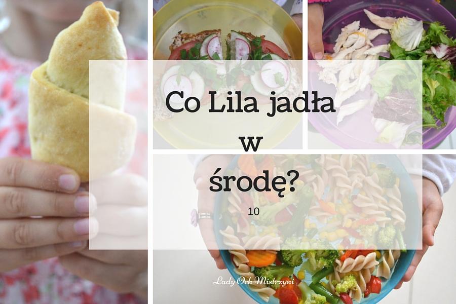 Co Lila jadła w środę? 10 – zobacz nasze menu