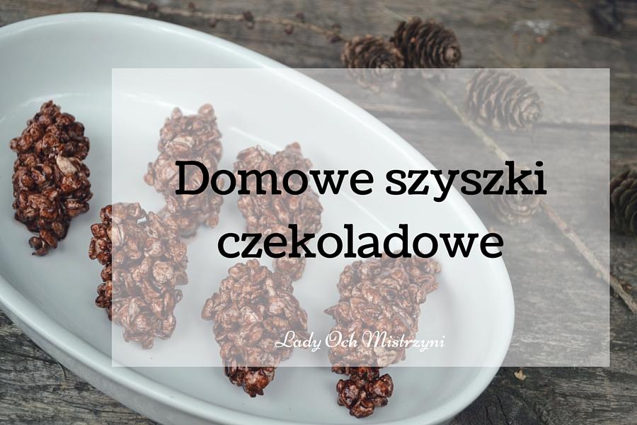 Domowe szyszki czekoladowe