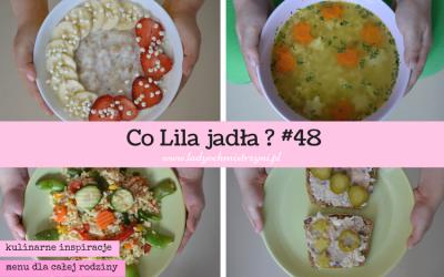 Co Lila jadła? 48 kulinarne inspiracje dla całej rodziny
