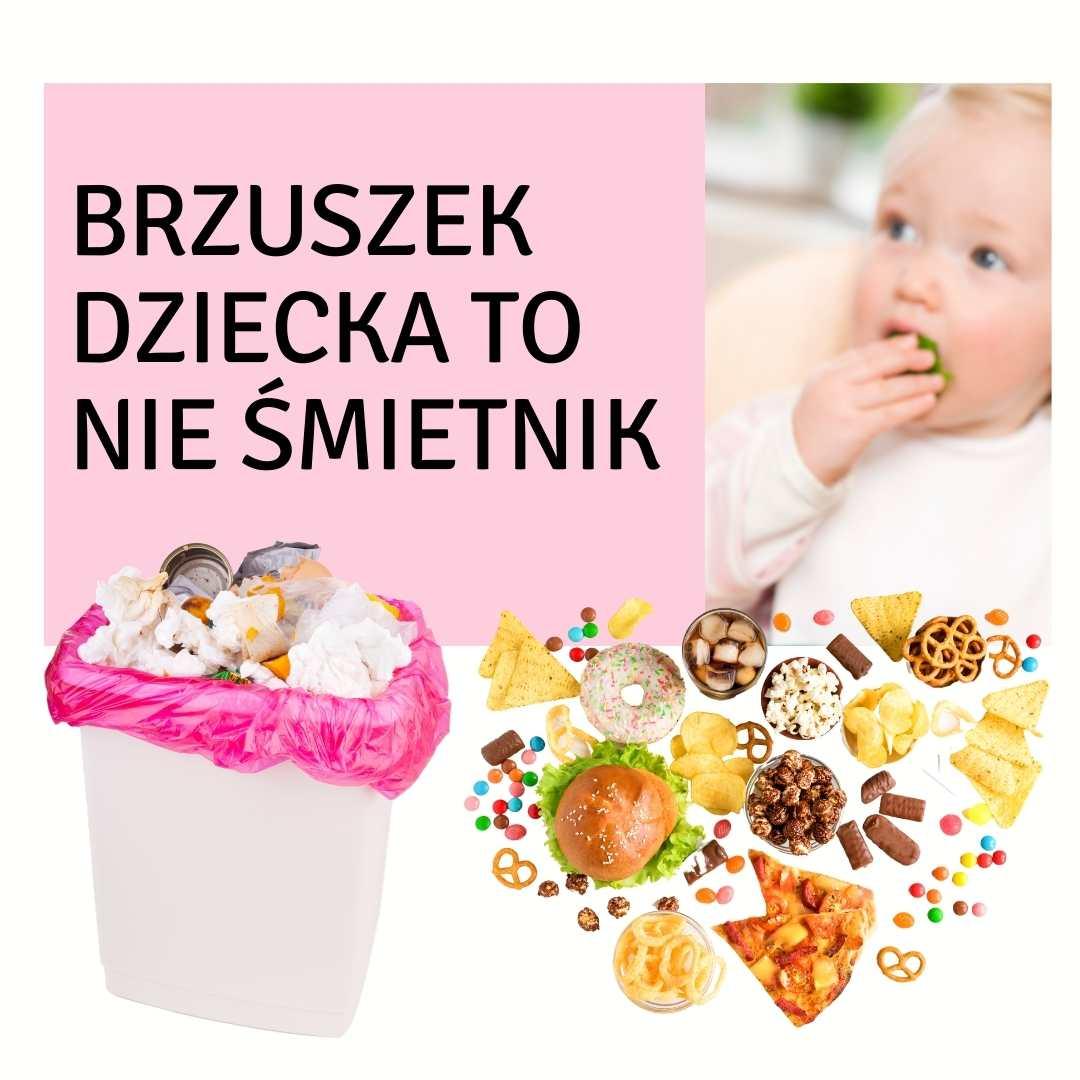 brzuszek dziecka to nie śmietnik