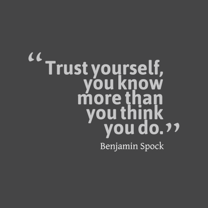 0fd6c-trust-yourself-you-know-more__quotes-by-benjamin-spock-97