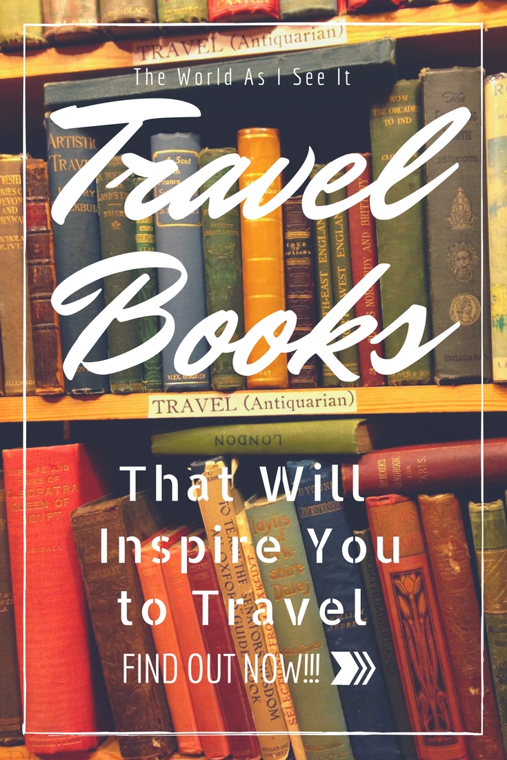 Travel Books that will inspire you to TRAVEL