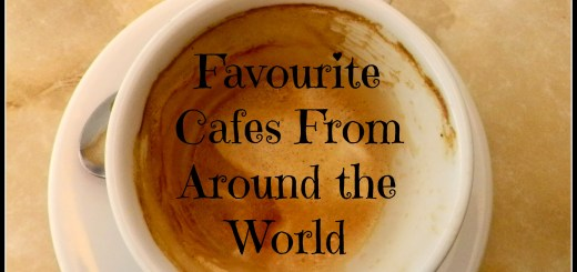 Favourite Cafes From Around the World