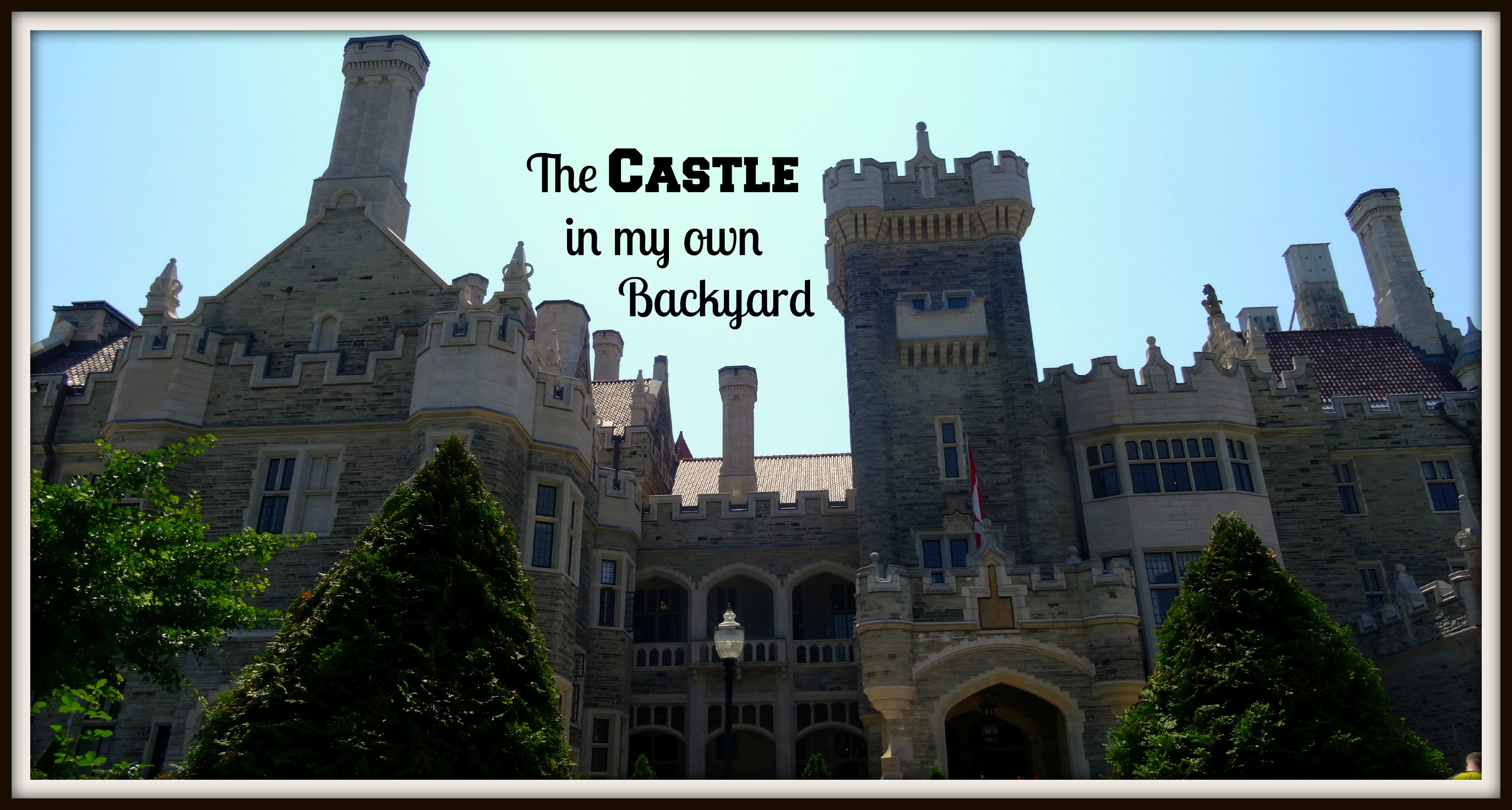 the castle in my own backyard the world as i see it