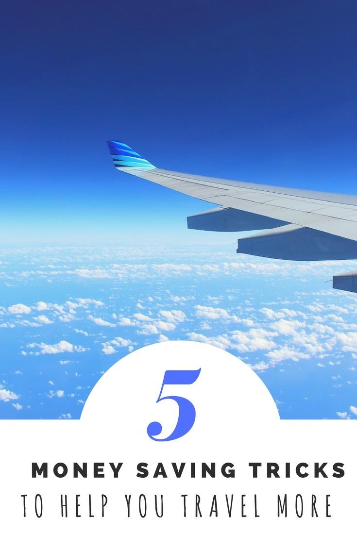 5 Money Saving Tricks to Help You Travel More