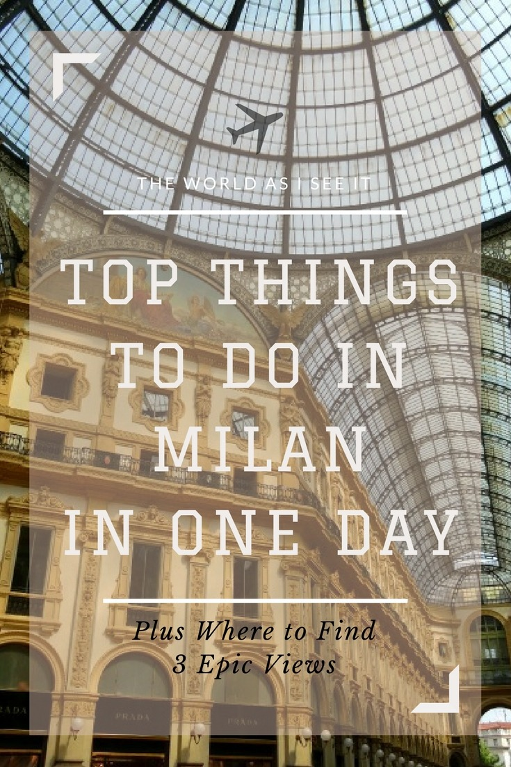 Top things to do in milan in one day the world as i see it for Best places to see in milan